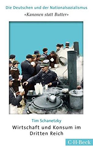 'Kanonen statt Butter': Wirtschaft und Konsum im Dritten Reich