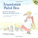 Araminta's Paint Box, Karen Ackerman, 0689820917