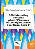 download ebook my grandma loves this!: 100 interesting factoids about pleasures of the night: dream guardians, book 1 pdf epub