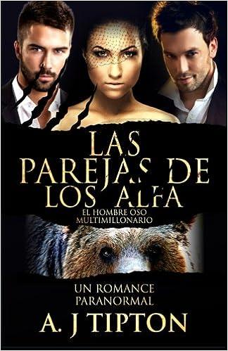 Las Parejas de los Alfa: Un Romance Paranormal (El Hombre ...
