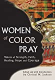 img - for Women of Color Pray: Voices of Strength, Faith, Healing, Hope and Courage book / textbook / text book