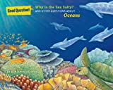 Why Is the Sea Salty?: And Other Questions About Oceans (Good Question!)