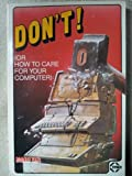 Don't (Or How to Care for Your Computer), Rodnay Zaks, 0895880652