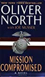 Mission Compromised, Oliver North and Joe Musser, 006055584X