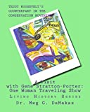 A Visit with Gene Stratton-Porter: One Woman Traveling Show, Meg DeMakas, 1475265263