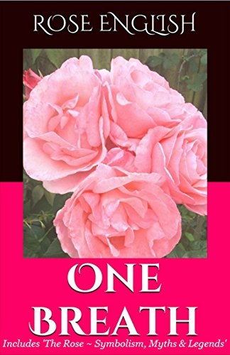 Amazon Com One Breath A Short Story Extras The Rose