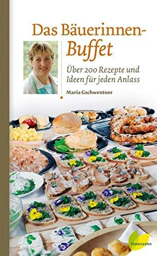 das-buerinnen-buffet-ber-200-rezepte-und-ideen-fr-jeden-anlass