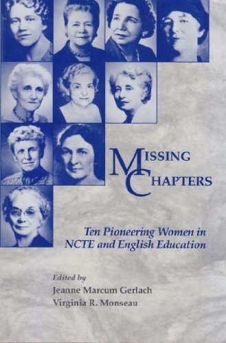 Missing Chapters: Ten Pioneering Women in Ncte and English Education (Ncte Committee on Women in the Profession) by Gerlach, Jeanne Marcum (May 1, 1991) Paperback