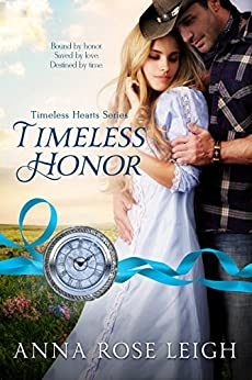 Timeless Honor (Timeless Hearts Book 7) by [Leigh, Anna Rose, Hearts, Timeless, Dameron-Hill, Erin]
