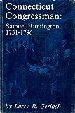 img - for Connecticut Congressman: Samuel Huntington, 1731-1796 (Connecticut bicentennial series) book / textbook / text book
