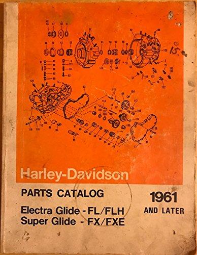 Harley Parts Catalog - harley-davidson original parts catalog 1961 and later- electra glide FL/FLH & super glide FX/FXE 1961-1976