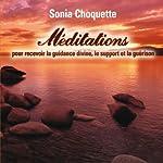 Méditations pour recevoir la guidance divine, support et guérison | Sonia Choquette