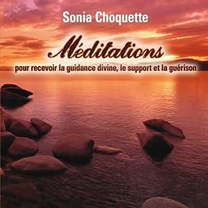 Méditations pour recevoir la guidance divine, support et guérison Audiobook