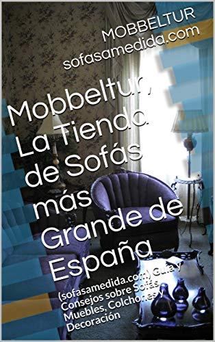 Mobbeltur, La Tienda de Sofás más Grande de España: (sofasamedida.com)