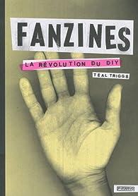 Fanzines. La révolution du DIY par Teal Triggs