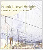 img - for Frank Lloyd Wright from Within Outward book / textbook / text book