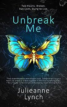 Unbreak Me by [Lynch, Julieanne]