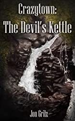 Crazytown: The Devil's Kettle (The Darren Lockhart Mysteries Book 3)