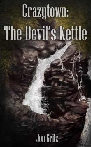 Crazytown: The Devil's Kettle (The Darren Lockhart Mysteries Book - Kettle Devils