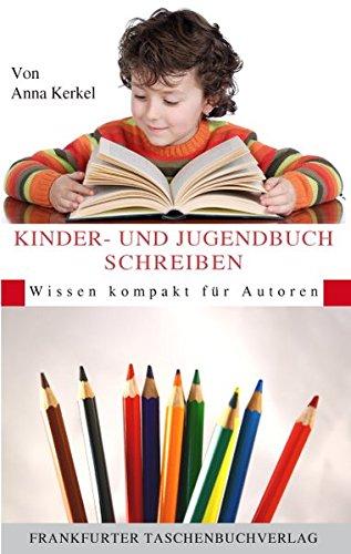 Kinder- und Jugendbuch Schreiben: Wissen kompakt für Autoren
