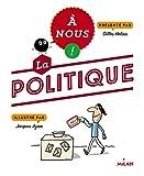 """Afficher """"A nous ! La politique"""""""