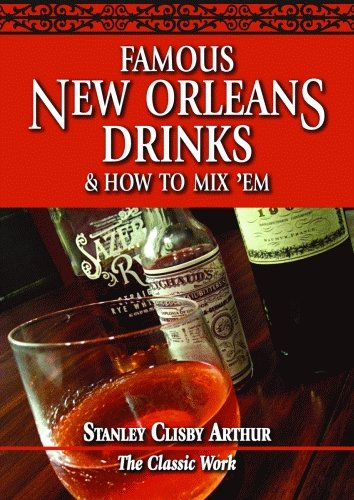 Famous New Orleans Drinks and How to Mix 'Em (Best Drinks In New Orleans)