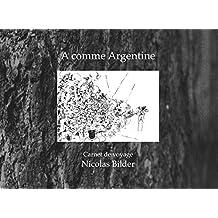 A comme Argentine: carnet de voyage (French Edition)