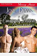 Emmy's Lesson [Classics Rekindled 2] (Siren Publishing Menage Amour) Kindle Edition
