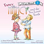 Fancy Nancy and the Too-Loose Tooth | Jane O'Connor,Robin Preiss Glasser