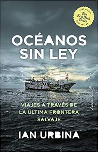 Oceanos sin ley de Ian Urbina