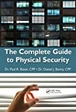 The Complete Guide to Physical Security, Paul R. Baker and Daniel J. Benny, 1420099639