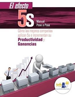 El efecto 5S, manual paso a paso: Cómo las mejores compañías aplican 5S e