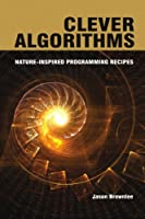 Clever Algorithms: Nature-Inspired Programming Recipes Front Cover