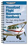 img - for Visualized Flight Maneuvers Handbook For High Wing Aircraft. book / textbook / text book