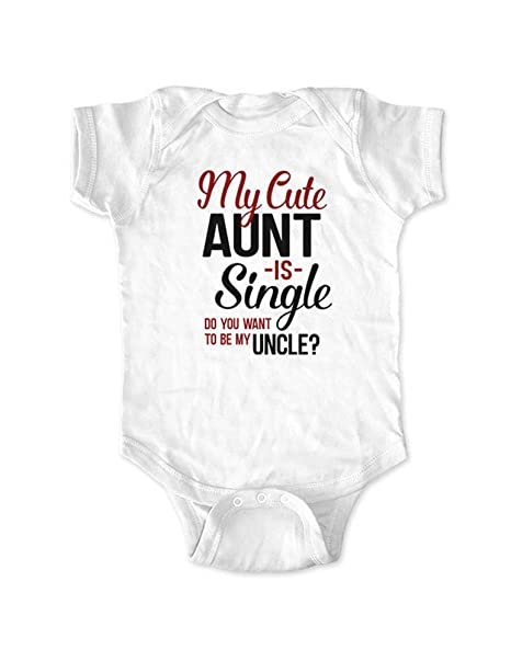 425eb0254 Amazon.com: My Cute Aunt is Single Do You Want to be My Uncle? Surprise  Marriage Proposal Baby Bodysuit: Clothing
