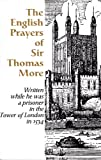 English Prayers of Sir Thomas More, Thomas More, 0872432149
