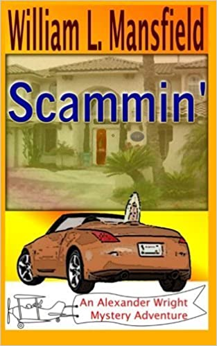 Scammin': An Alexander Wright Mystery Adventure (Volume 1) by William L. Mansfield (2014-03-25)