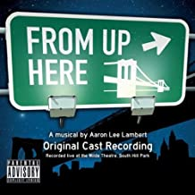 From Up Here: Original Cast Recording [Explicit]
