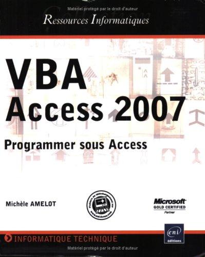 VBA Access 2007 - Programmer sous Access Broché – 8 octobre 2007 Michèle Amelot Editions ENI 2746039621 00007000209782746039629