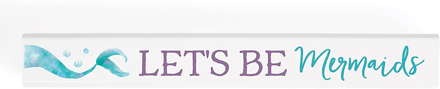 P. Graham Dunn Let's Be Mermaids Nautical White 10 x 1.5 Pine Wood Tabletop Stick Sign