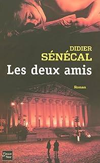 Les deux amis, Senecal, Didier