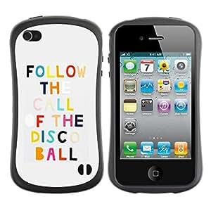 Híbridos estuche rígido plástico de protección con soporte para el Apple iPhone 4 / 4S - disco dancing quote motivational funny