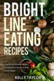 #10: Bright Line Eating Recipes: Quick & Easy Smoothie Recipes To Lose Up To 5 Pounds A Week & Feel Happier!