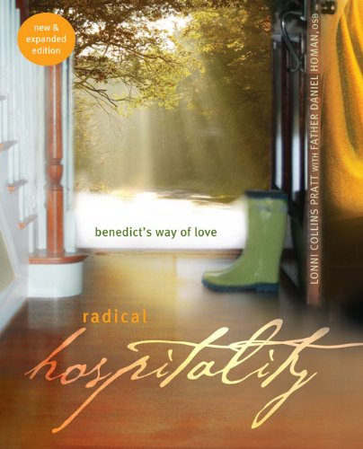 Radical Hospitality  Benedicts Way Of Love  Benedicts Way Of Love  2Nd Edition