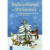 Weihnachtszeit im Winterwald: Ein Geschichtenadventskalender zum Mitmachen