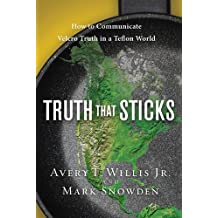 Truth That Sticks: How to Communicate Velcro Truth in a Teflon World (LifeChange)