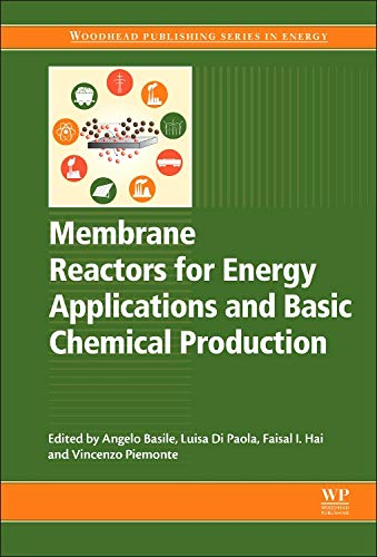 Membrane Reactors for Energy Applications and Basic Chemical Production (Woodhead Publishing Series in Energy)