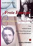 Freie Energie - Spirituelle Technologien verändern die Welt: Von Wilhelm Reich über Viktor Schauberger bis zu Rudolf Steiner (Kultur für Europa)