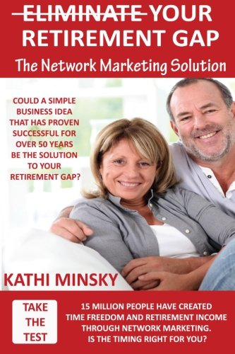 Read Online Eliminate Your Retirement Gap: The Network Marketing Solution pdf