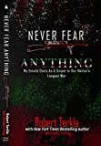 Never Fear Anything: My Untold Story As A Sniper In Our Nations Longest War